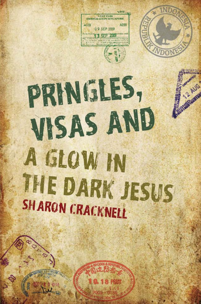 (39640216)The cover of new book, Pringles, Visas and a Glow in the Dark Jesus, by Sharon Cracknell