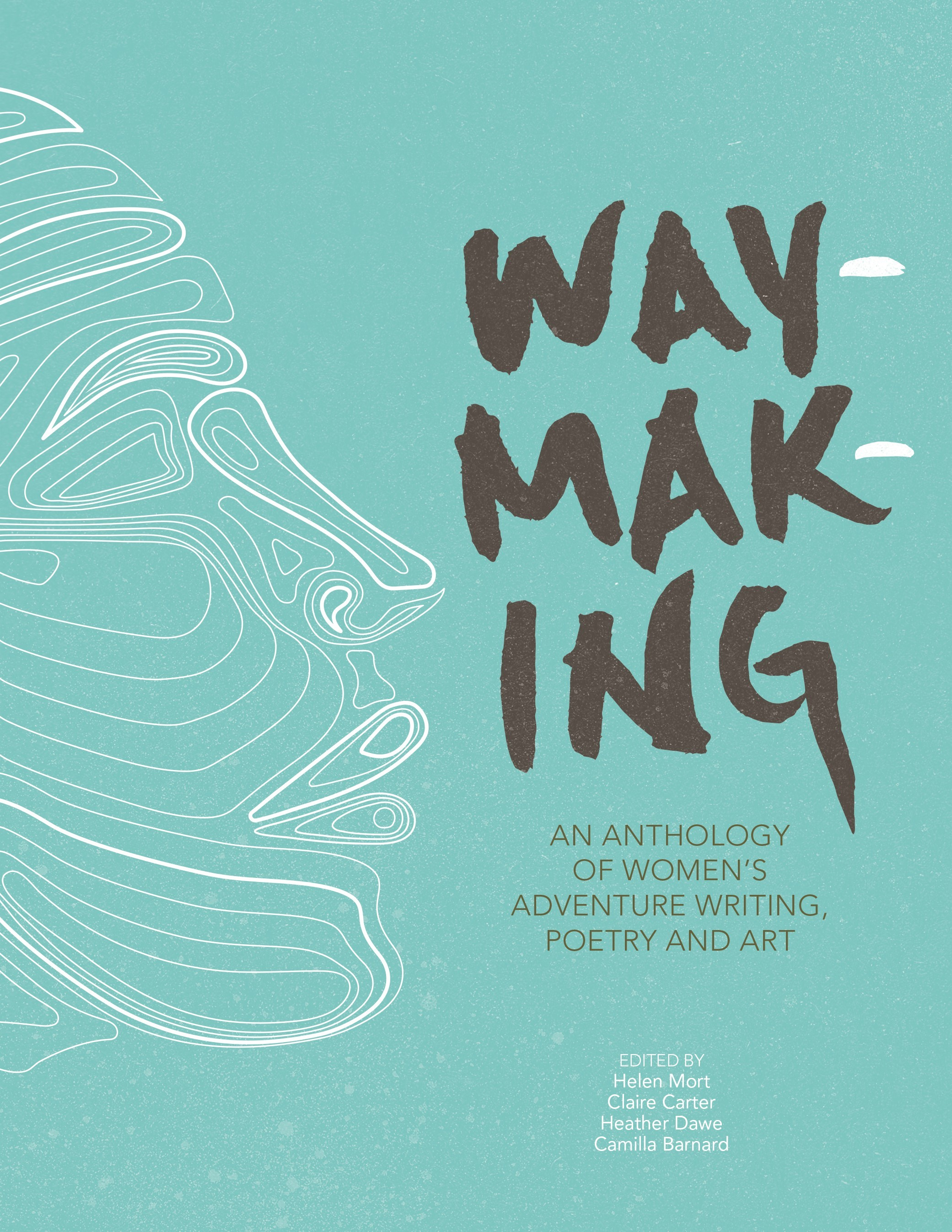 The Waymaking anthology has been co-edited by Otley-based sportswoman, writer and artist Heather Dawe