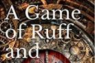 A Game of Ruff and Honours by Annie Green